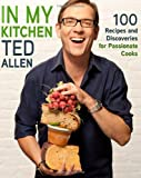 img - for In My Kitchen: 100 Recipes and Discoveries for Passionate Cooks book / textbook / text book