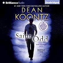 Saint Odd: Odd Thomas, Book 7 (       UNABRIDGED) by Dean Koontz Narrated by David Aaron Baker