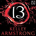 13 Audiobook by Kelley Armstrong Narrated by Jennifer Woodward