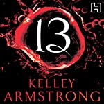 13 (       UNABRIDGED) by Kelley Armstrong Narrated by Jennifer Woodward
