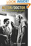 Actor/Doctor: An Autobiography--Part...