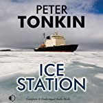 Ice Station (       UNABRIDGED) by Peter Tonkin Narrated by Michael Tudor Barnes