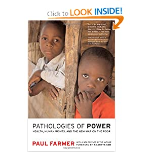 Pathologies of Power: Health, Human Rights, and the New War on the Poor (California Series in Public... by Amartya Sen, Paul Farmer and Paul Farmer