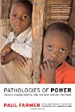 img - for Pathologies of Power: Health, Human Rights, and the New War on the Poor (California Series in Public Anthropology) book / textbook / text book