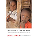 Pathologies of Power: Health, Human Rights, and the New War on the Poorby Paul Farmer