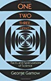 One Two Three . . . Infinity: Facts and Speculations of Science by George Gamow