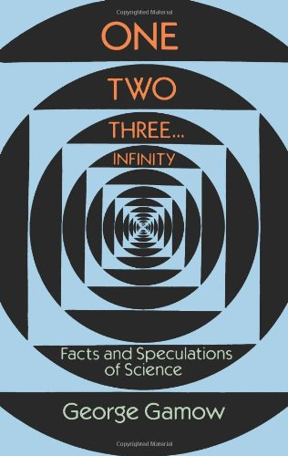 One Two Three . . . Infinity: Facts and Speculations of Science (Dover Books on Mathematics): George Gamow: 9780486256641: Amazon.com: Books