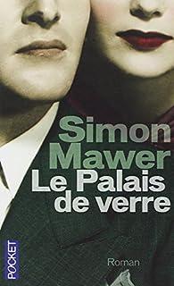 Le palais de verre, Mawer, Simon
