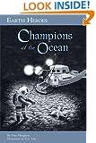 Earth Heroes: Champions of the Ocean (Earth Heroes Series)