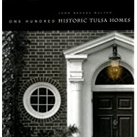 One Hundred Historic Tulsa Homes