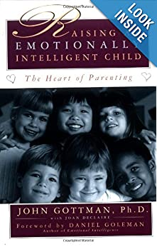 Raising An Emotionally Intelligent Child The Heart of Parenting e-book