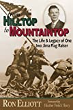 From Hilltop to Mountaintop: The Life & Legacy of One Iwo Jima Flag Raiser