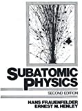 Subatomic Physics (2nd Edition)