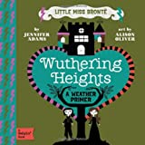 Little Miss Bronte: Wuthering Heights: A Babylit Weather Primer