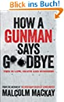 How a Gunman Says Goodbye: The Glasgo...