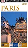 DK Eyewitness Travel Guide: Paris (Eyewitness Travel Guides)