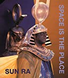 img - for Sun Ra: Space Is The Place (Limited Edition) book / textbook / text book