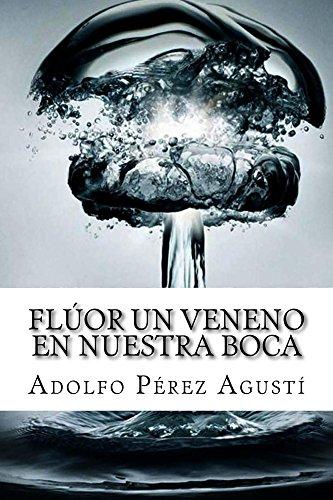fluor-un-veneno-en-nuestra-boca-tratamiento-natural-n-62-spanish-edition