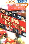 Once upon a Time in China: A Guide to...