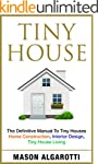 Tiny House: The Definitive Manual To...