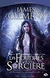 echange, troc James Clemens - Les Bannis et les Proscrits, tome 2 : Les Foudres de la Sor'cière
