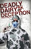 img - for Deadly Dairy Deception book / textbook / text book