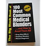 The Big Black Book of 100 Most Common Medical Blunders - and How to Avoid Them All! ~ Bottom Line Secrets Staff