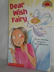 Dear Wish Fairy (Hello Reader Level 2) Eve Bunting and Steve Bjorkman