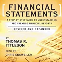Financial Statements: A Step-by-Step Guide to Understanding and Creating Financial Reports (       ABRIDGED) by Thomas Ittelson Narrated by Chris Ensweiler
