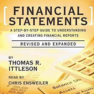 Financial Statements: A Step-by-Step Guide to Understanding and Creating Financial Reports | [Thomas Ittelson]