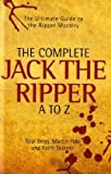 Paul Begg The Complete Jack the Ripper A-Z