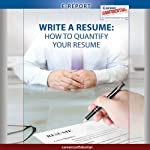 Write a Resume: How to Quantify Your Resume (e-Report) | Peggy McKee