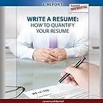 Write a Resume: How to Quantify Your Resume (e-Report) | Peggy McKee