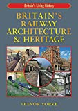 img - for Britain's Railway Architecture & Heritage (Britain's Living History) book / textbook / text book