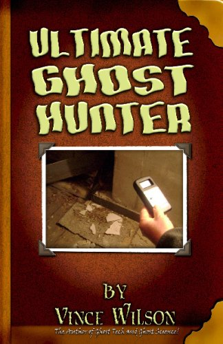Ultimate Ghost Hunter: The Handbook For The Amateur Parapsychologist