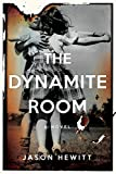 The Dynamite Room: A Novel