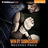 Win by Submission: Against the Cage (       UNABRIDGED) by Melynda Price Narrated by Neva Navarre, William LeRoy
