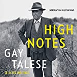 High Notes: Selected Writings of Gay Talese | Gay Talese,Lee Gutkind - introduction