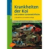 """Krankheiten der Koi: Und anderer Gartenteichfischevon """"Sandra Lechleiter"""""""