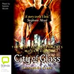 City of Glass: Mortal Instruments, Book Three (       UNABRIDGED) by Cassandra Clare Narrated by Natalie Moore
