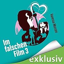 Im falschen Film 3 Hörbuch von Vanessa Mansini Gesprochen von: Yesim Meisheit
