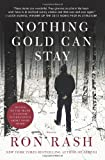 Nothing Gold Can Stay: Stories by Rash, Ron (2014) Paperback