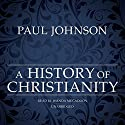A History of Christianity Audiobook by Paul Johnson Narrated by Wanda McCaddon