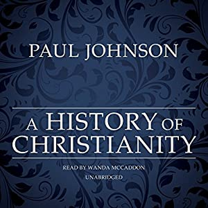 A History of Christianity Audiobook