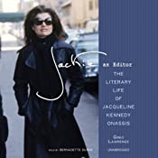 Jackie as Editor: The Literary Life of Jacqueline Kennedy Onassis | [Greg Lawrence]