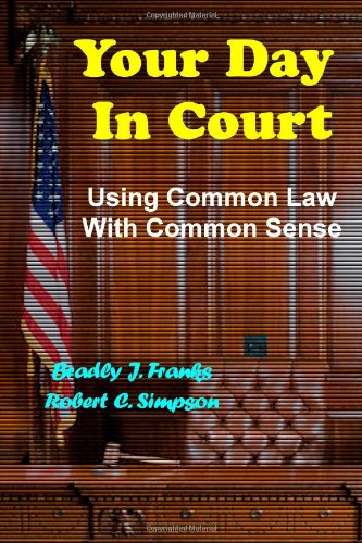 Your Day In Court: Using Common Law With Common Sense