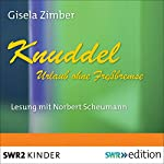 Knuddel: Urlaub ohne Freßbremse | Gisela Zimber