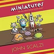 Miniatures: The Very Short Fiction of John Scalzi | [John Scalzi]