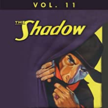 The Shadow Vol. 11 Radio/TV Program by The Shadow Narrated by Bill Johnstone