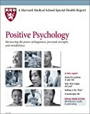 Harvard Medical School Positive Psychology: Harnessing the power of happiness, personal strength, and mindfulness